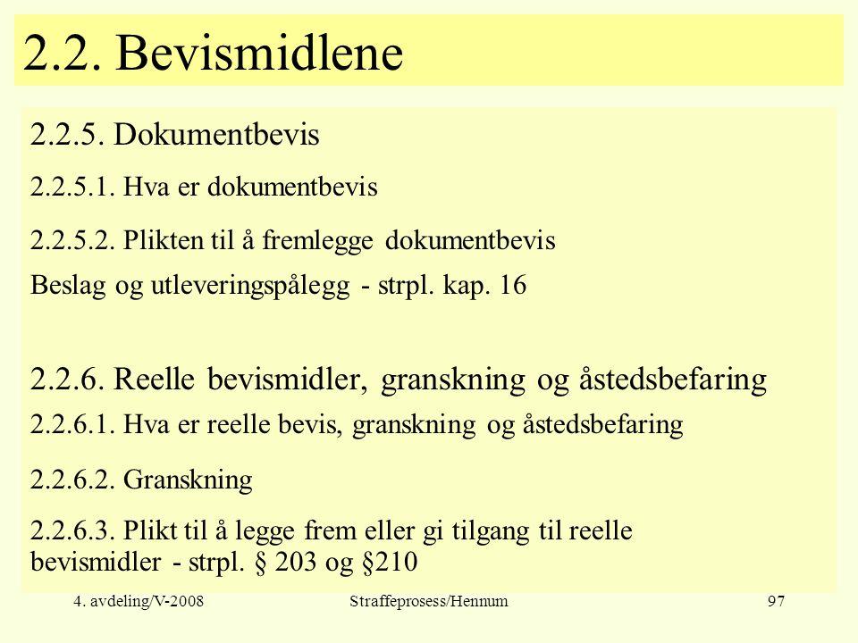 4.avdeling/V-2008Straffeprosess/Hennum97 2.2. Bevismidlene 2.2.5.