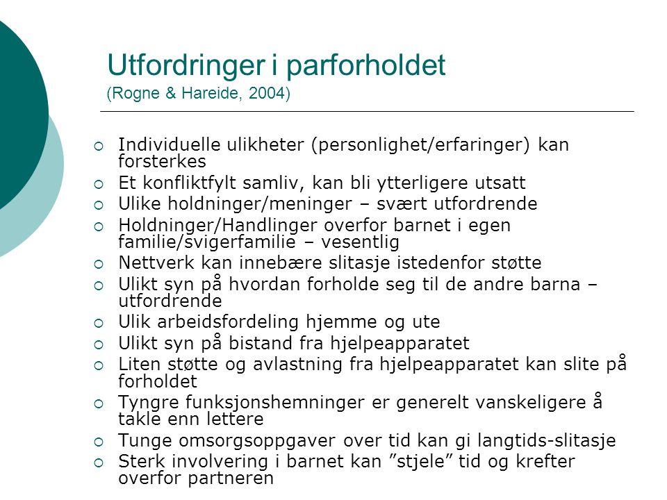 Utfordringer i parforholdet (Rogne & Hareide, 2004)  Individuelle ulikheter (personlighet/erfaringer) kan forsterkes  Et konfliktfylt samliv, kan bl