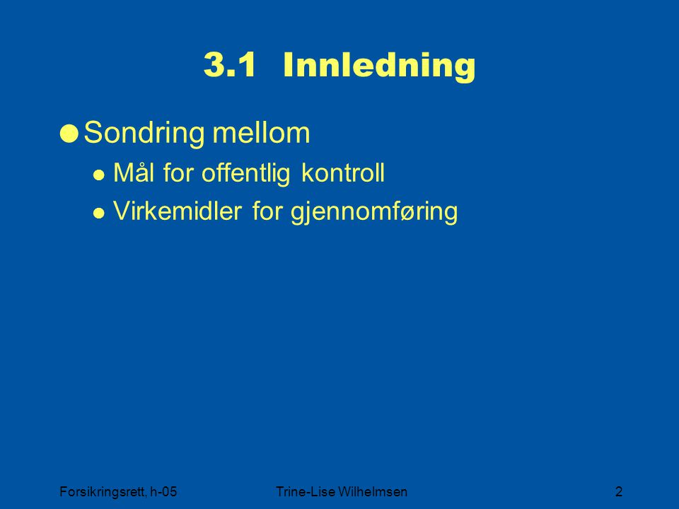 Forsikringsrett, h-05Trine-Lise Wilhelmsen13 3.4.