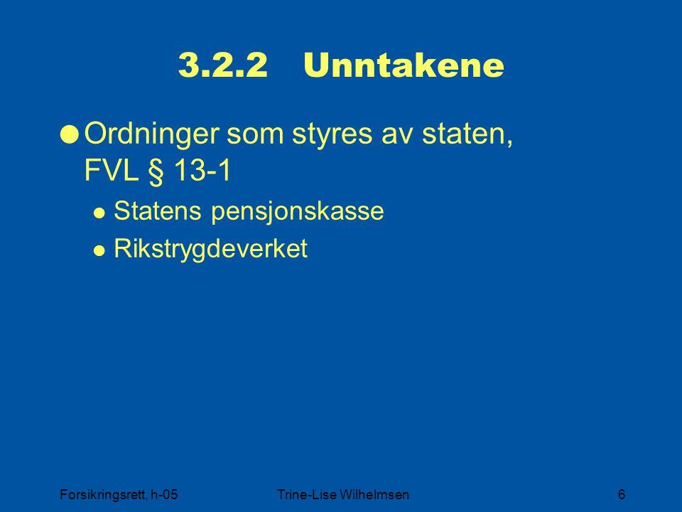 Forsikringsrett, h-05Trine-Lise Wilhelmsen17 3.5.2 Norske selskaper  FVL § 2-1 Utgangspunktet: Etableringsfrihet i forhold til markedsstruktur Men: Egnethetsvurdering etter fin § 2-3 og Konsesjon kan nektes, § 2-1 (2)  FVL § 2-2: Konsesjonen kan trekkes tilbake