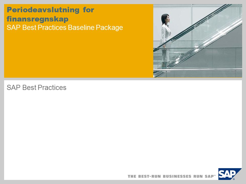 Periodeavslutning for finansregnskap SAP Best Practices Baseline Package SAP Best Practices
