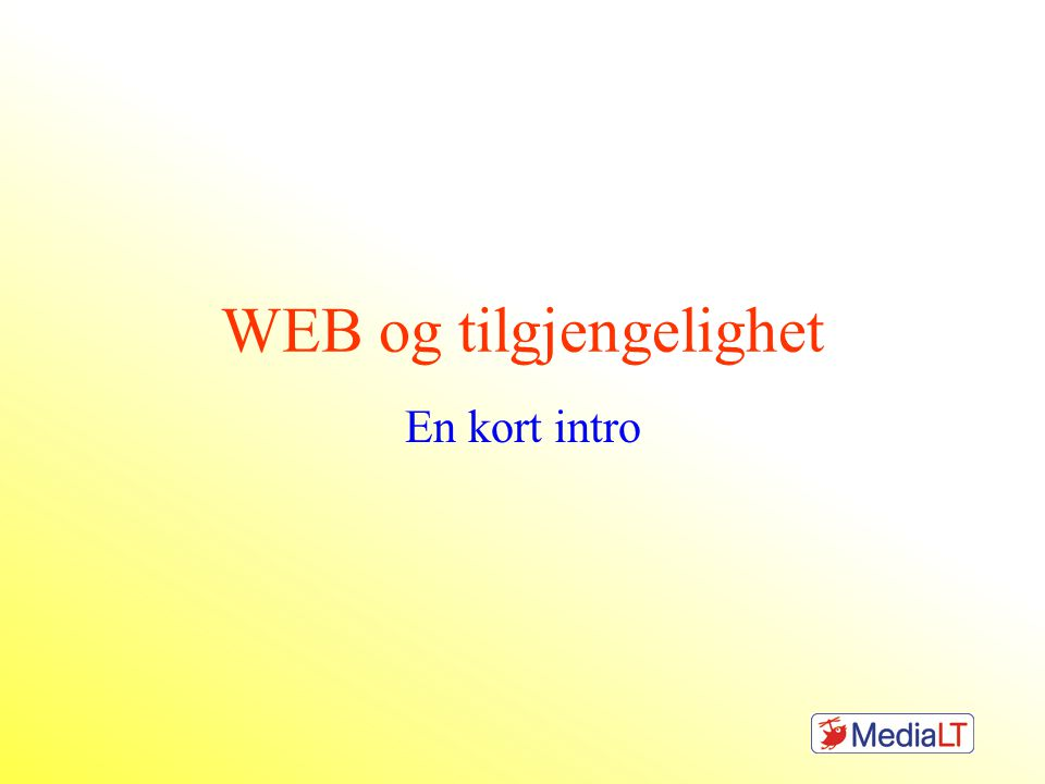 WEB og tilgjengelighet En kort intro