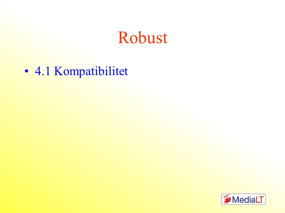 Robust 4.1 Kompatibilitet