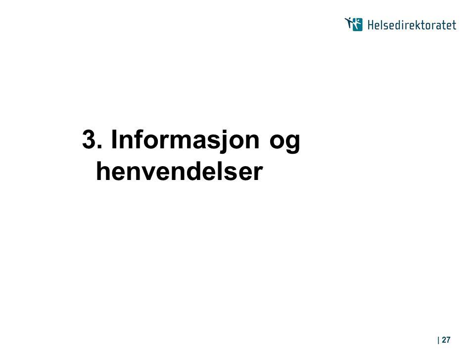 3. Informasjon og henvendelser | 27