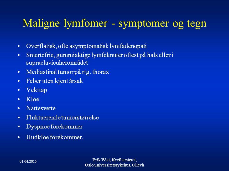 Overflatisk, ofte asymptomatisk lymfadenopati Smertefrie, gummiaktige lymfeknuter oftest på hals eller i supraclaviculærområdet Mediastinal tumor på rtg.