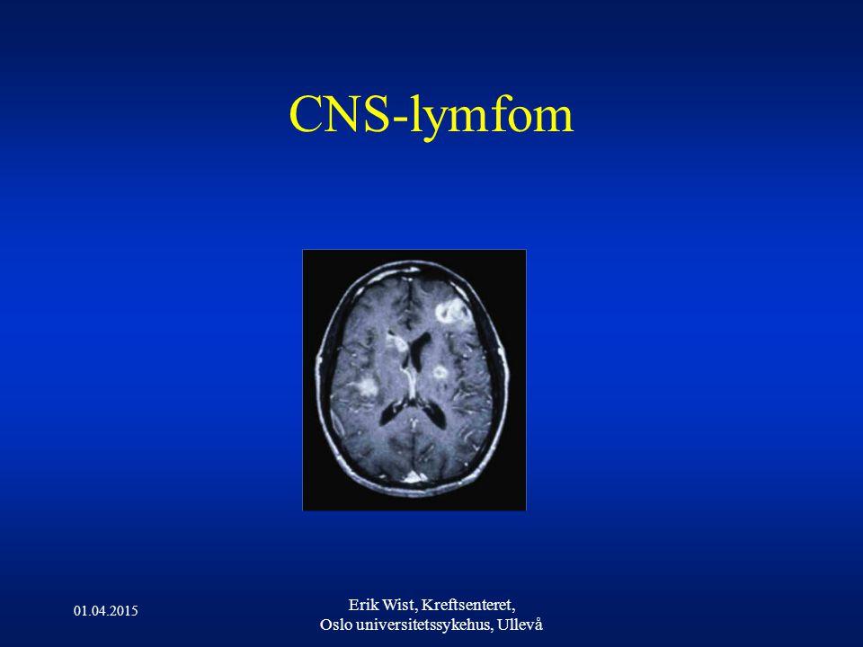 CNS-lymfom 01.04.2015 Erik Wist, Kreftsenteret, Oslo universitetssykehus, Ullevå