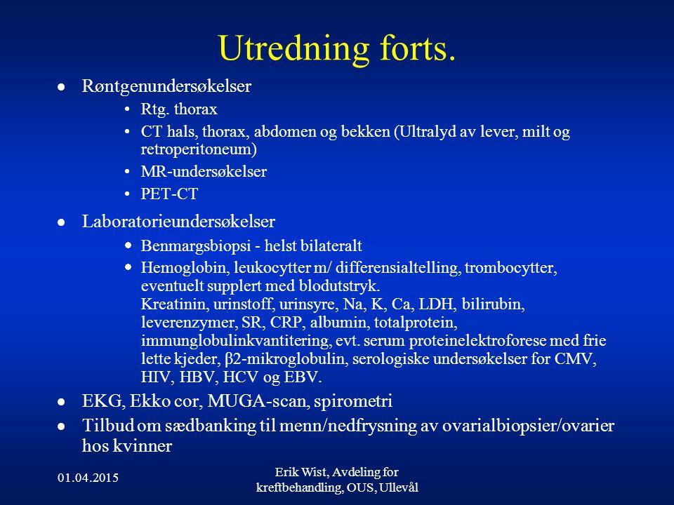 01.04.2015 Erik Wist, Avdeling for kreftbehandling, OUS, Ullevål Utredning forts.