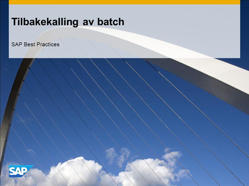 Tilbakekalling av batch SAP Best Practices