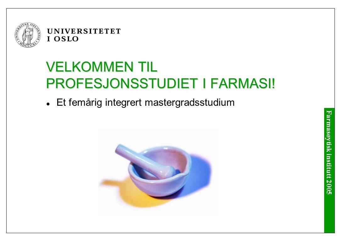 Farmasøytisk institutt 2005 Velkommen til nye studenter 15.