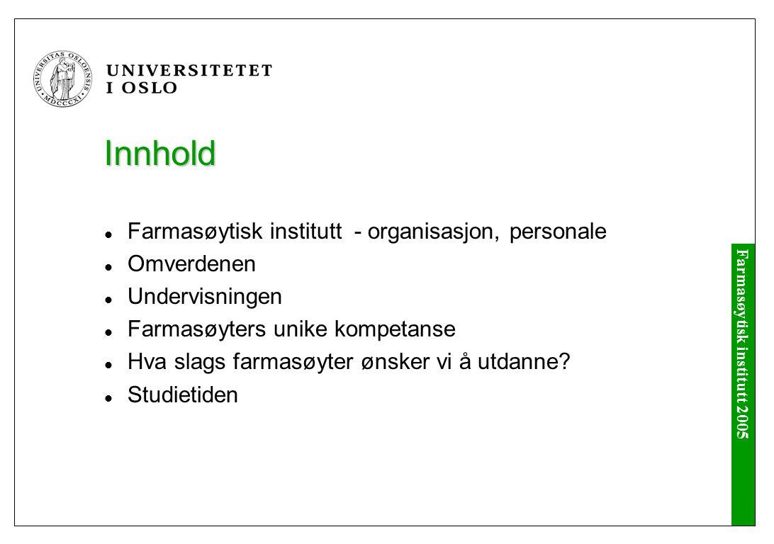 Farmasøytisk institutt 2005 VELKOMMEN TIL PROFESJONSSTUDIET I FARMASI.
