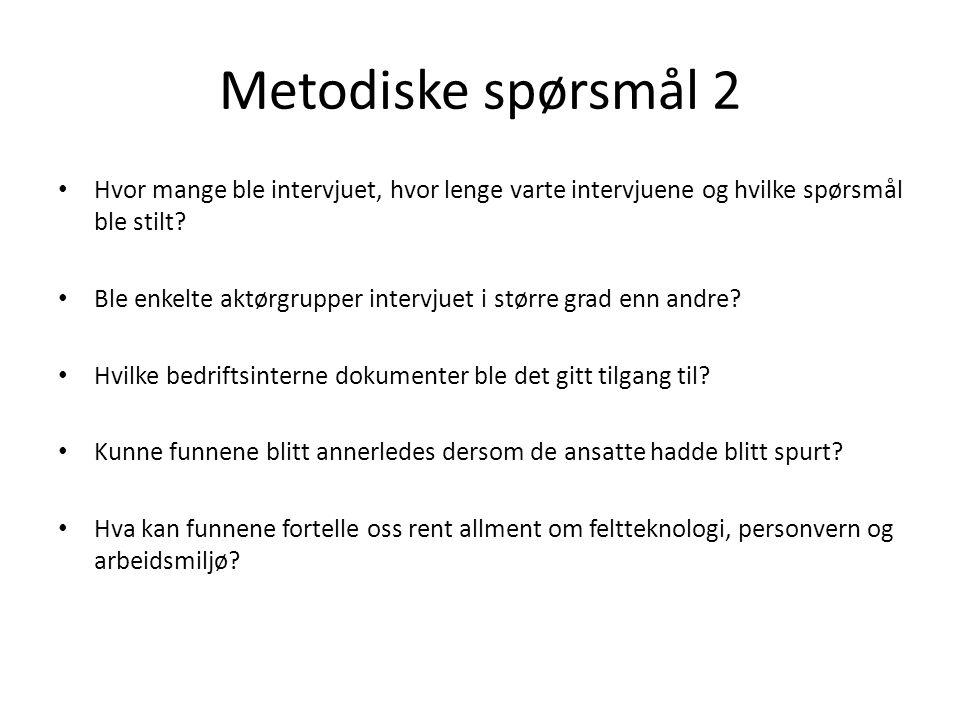 Metodiske spørsmål 2 Hvor mange ble intervjuet, hvor lenge varte intervjuene og hvilke spørsmål ble stilt? Ble enkelte aktørgrupper intervjuet i størr