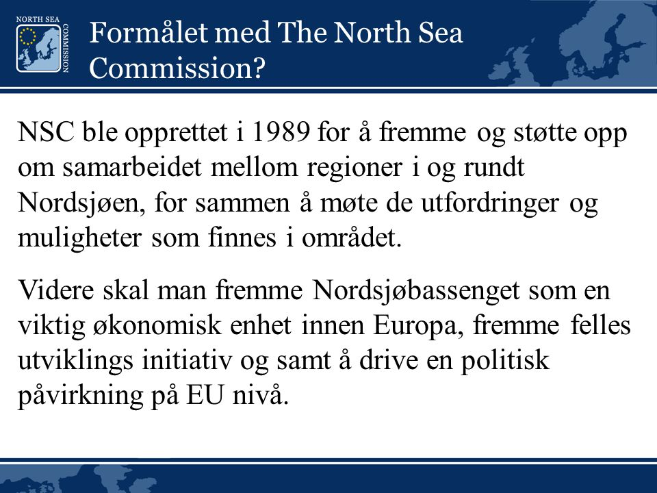 Formålet med The North Sea Commission.