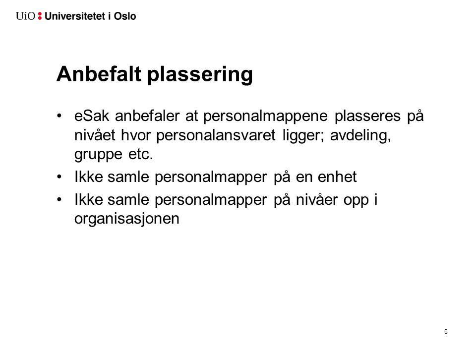 Anbefalt plassering eSak anbefaler at personalmappene plasseres på nivået hvor personalansvaret ligger; avdeling, gruppe etc.