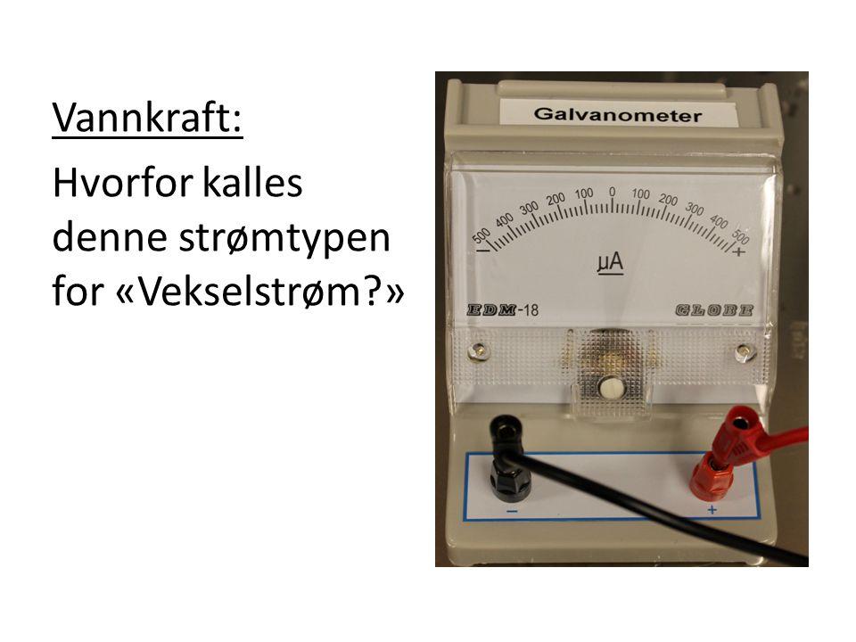 Vannkraft: Hvorfor kalles denne strømtypen for «Vekselstrøm?»
