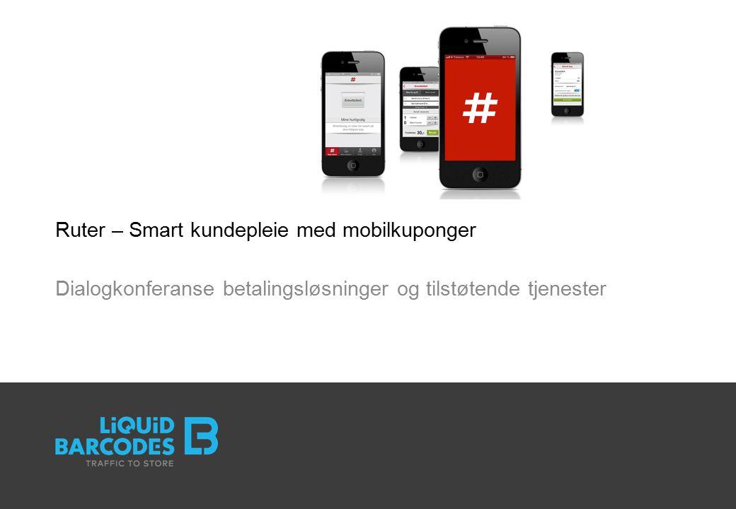 Ruter – Smart kundepleie med mobilkuponger Dialogkonferanse betalingsløsninger og tilstøtende tjenester