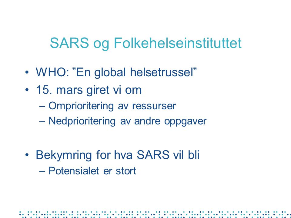 SARS og Folkehelseinstituttet WHO: En global helsetrussel 15.