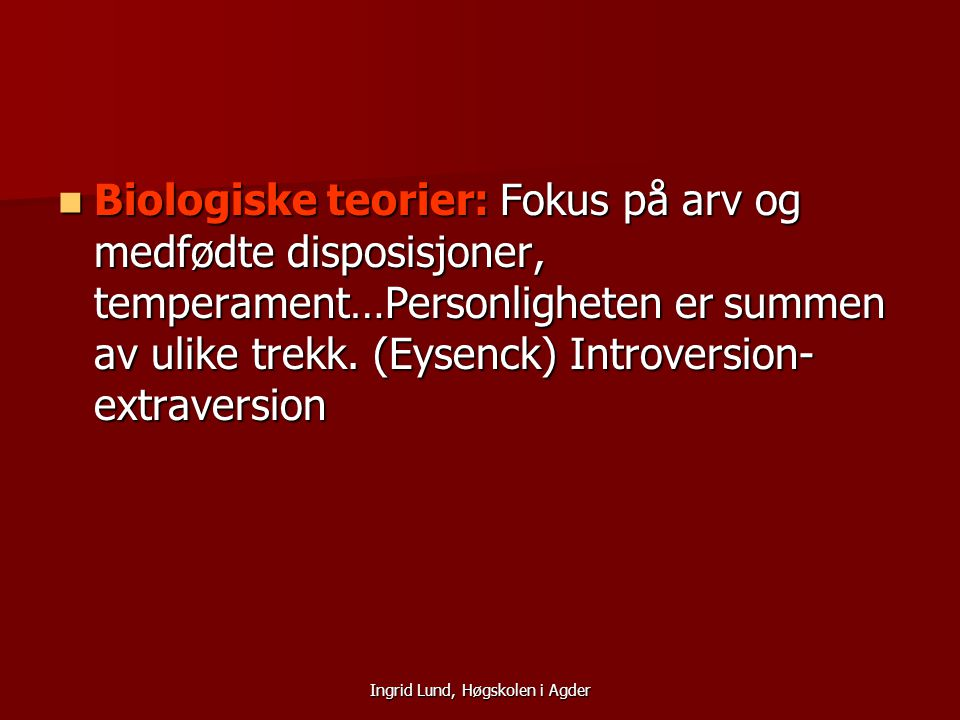 Ingrid Lund, Høgskolen i Agder De psykologiske teoriene forkusere på de psykologiske forskjellene som at noen ermer motstandsdyktige enn andre.