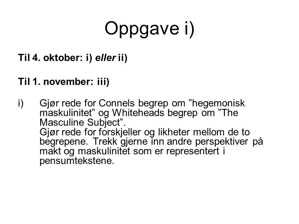 Oppgave i) Til 4. oktober: i) eller ii) Til 1.