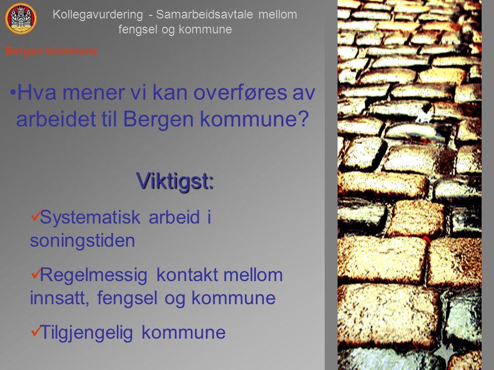 1 Hva mener vi kan overføres av arbeidet til Bergen kommune.