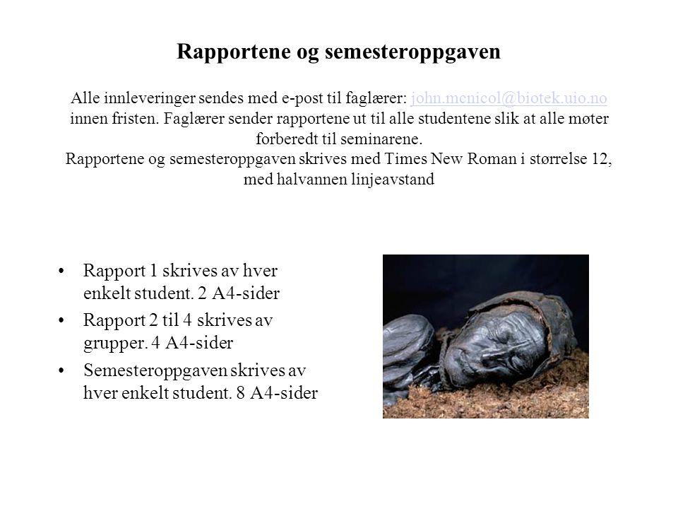 Rapportene og semesteroppgaven Alle innleveringer sendes med e-post til faglærer: john.mcnicol@biotek.uio.no innen fristen. Faglærer sender rapportene