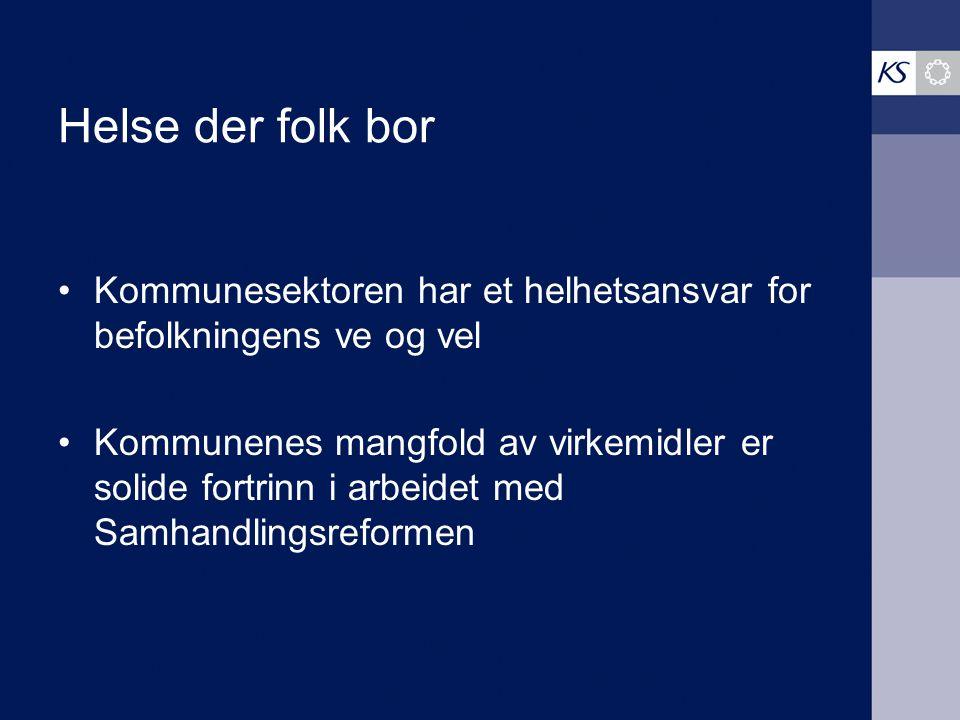 Samhandlingsreformen i kommunene Utgangspunkt i innbyggerens/brukerens behov Kommunehelsetjenesten som grunnmur Likeverdighet mellom partene