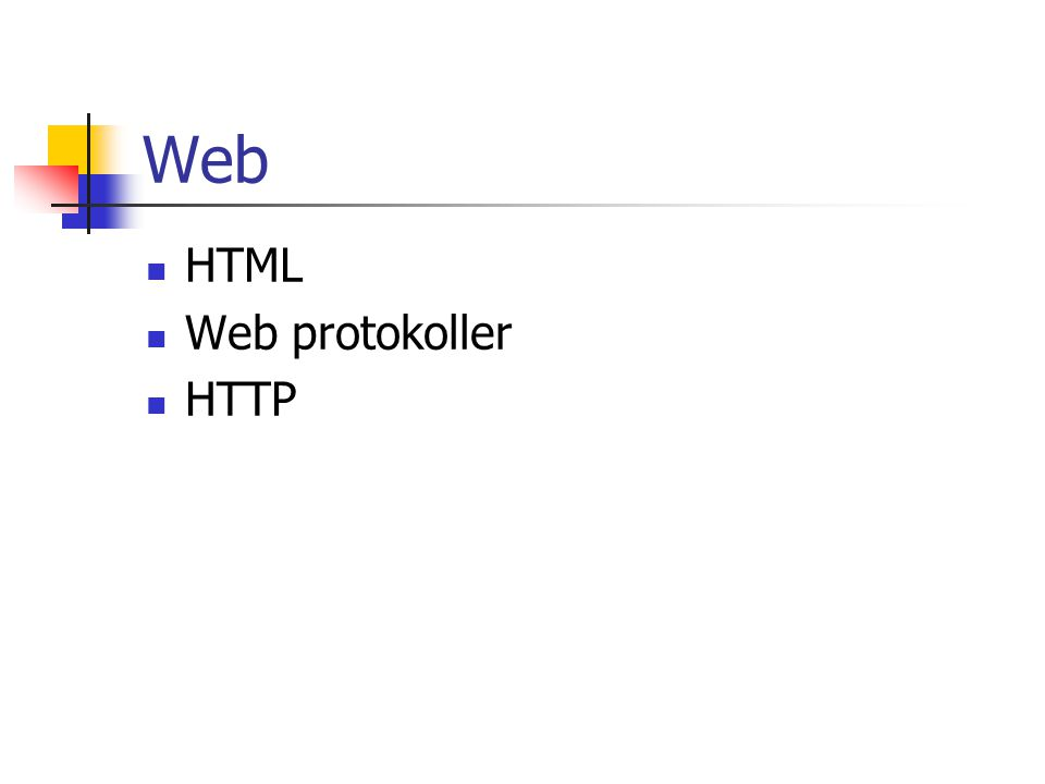 Web HTML Web protokoller HTTP