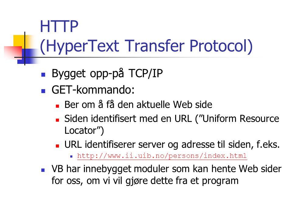 """HTTP (HyperText Transfer Protocol) Bygget opp-på TCP/IP GET-kommando: Ber om å få den aktuelle Web side Siden identifisert med en URL (""""Uniform Resour"""