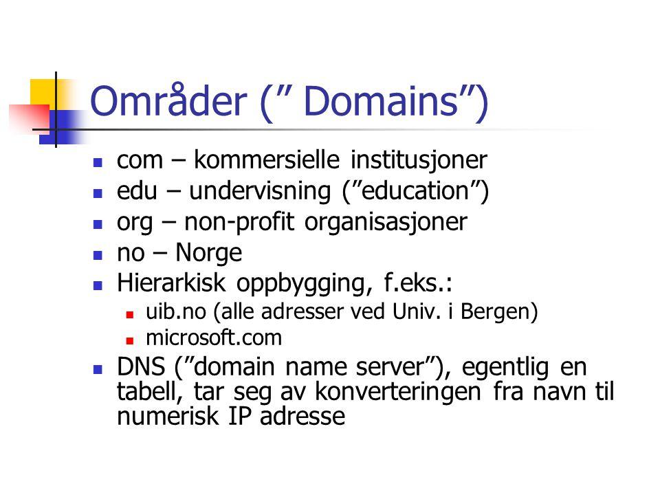 """Områder ("""" Domains"""") com – kommersielle institusjoner edu – undervisning (""""education"""") org – non-profit organisasjoner no – Norge Hierarkisk oppbyggin"""