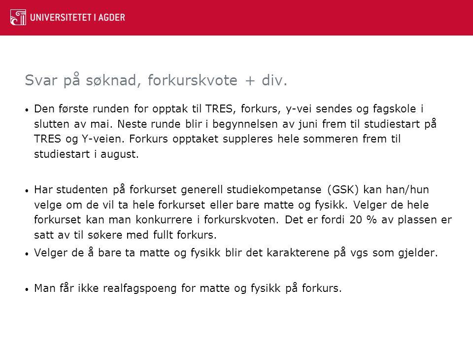Poenggrense Opptaksgrenser lokalt opptak 2014 Grimstad TRES-bygg48,80 TRES-data39,60 TRES-elektronikk41,20 TRES-Fornybar energi39,60 TRES-fly (ikke opptak 2015)43,50 TRES-Mekatronikk50,50 Forkurs Grimstad40,80 Forkurs Kristiansand41,10