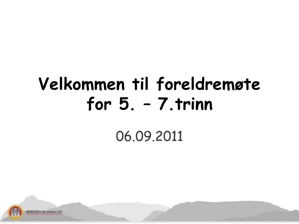 06.09.2011 Velkommen til foreldremøte for 5. – 7.trinn