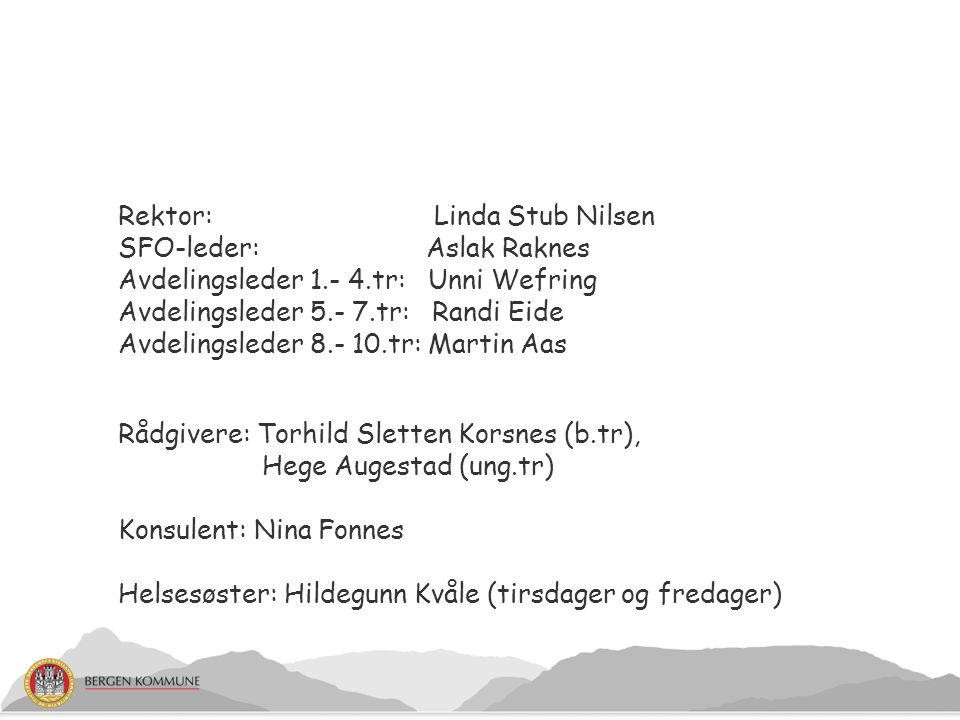 Lærere på 5.- 7.trinn 5.trinn: Kontaktlærere: Ingvild Syversen, Marita Rusten Fag-/timelærere: Tom Kjærstad, Randi Eide, Lars- Ivar Papp, Bodil Stene Strømsnes 6.trinn: Kontaktlærere: Eirik Augestad, Nina Wiesener Fag-/timelærere: Bodil S.