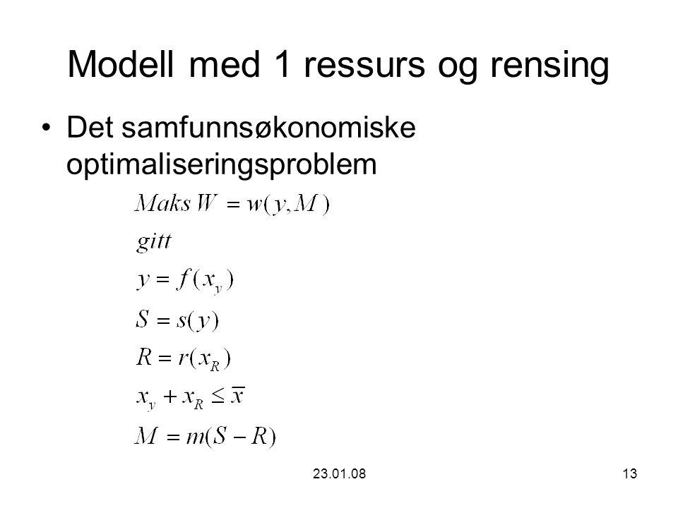 23.01.0813 Modell med 1 ressurs og rensing Det samfunnsøkonomiske optimaliseringsproblem