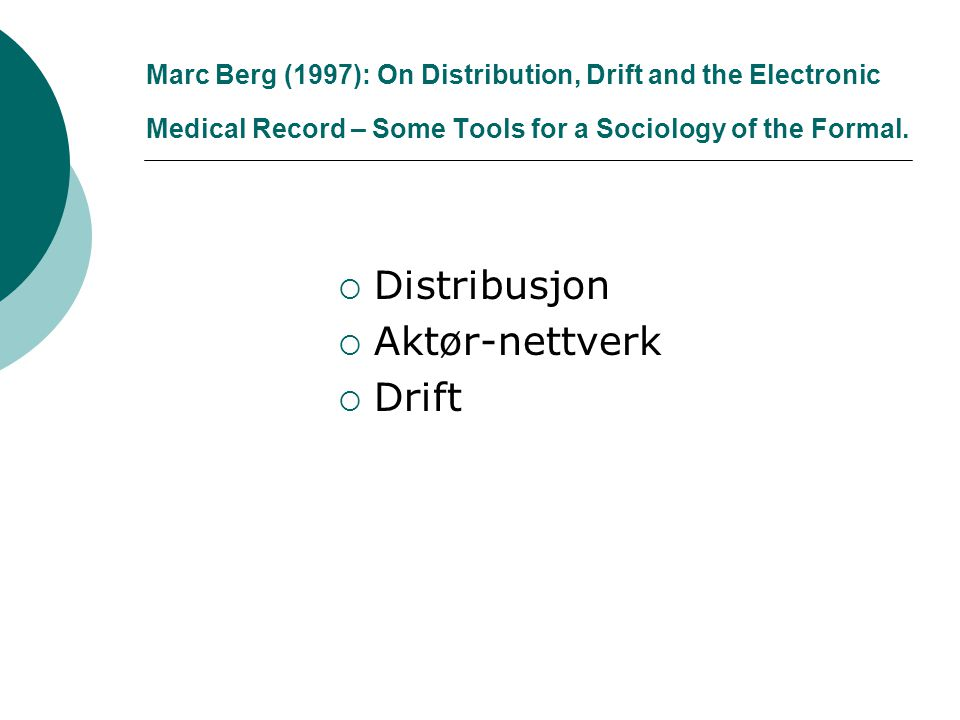 Marc Berg (1997): On Distribution, Drift and the Electronic Medical Record – Some Tools for a Sociology of the Formal.