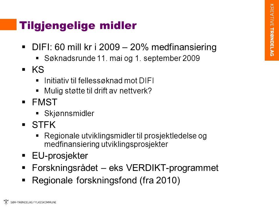 Tilgjengelige midler  DIFI: 60 mill kr i 2009 – 20% medfinansiering  Søknadsrunde 11.