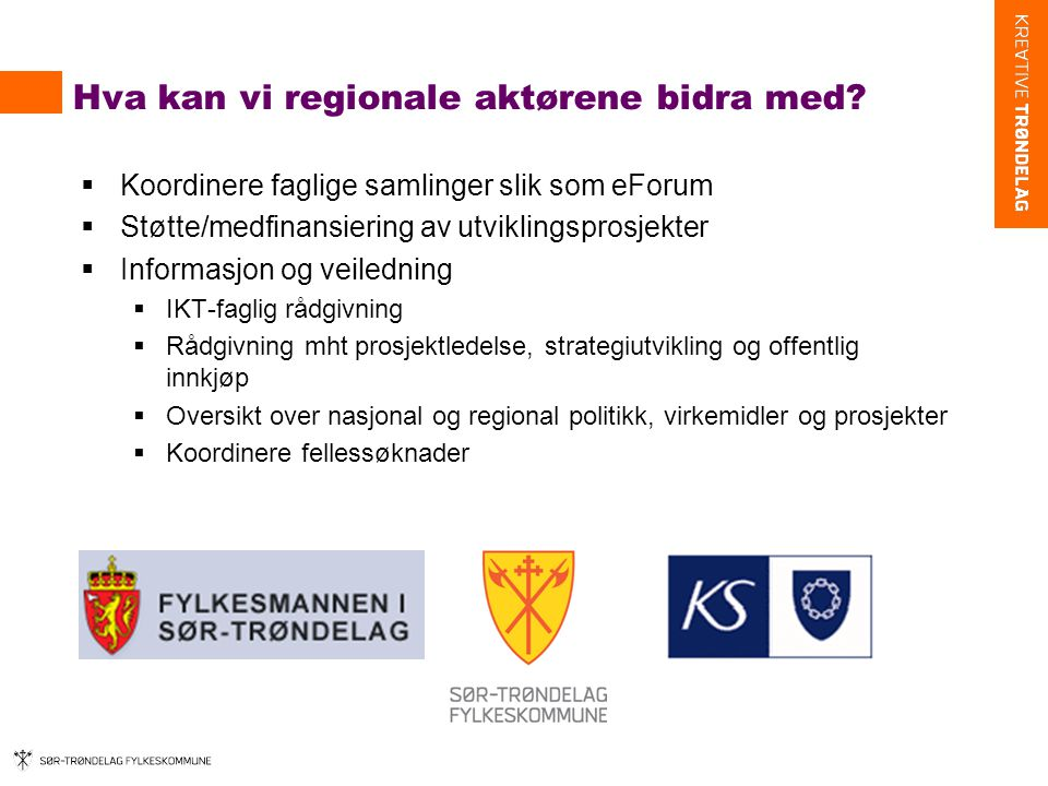 Nye samarbeidsprosjekter IKT. Regionale samarbeidsprosjekter i Trøndelag.