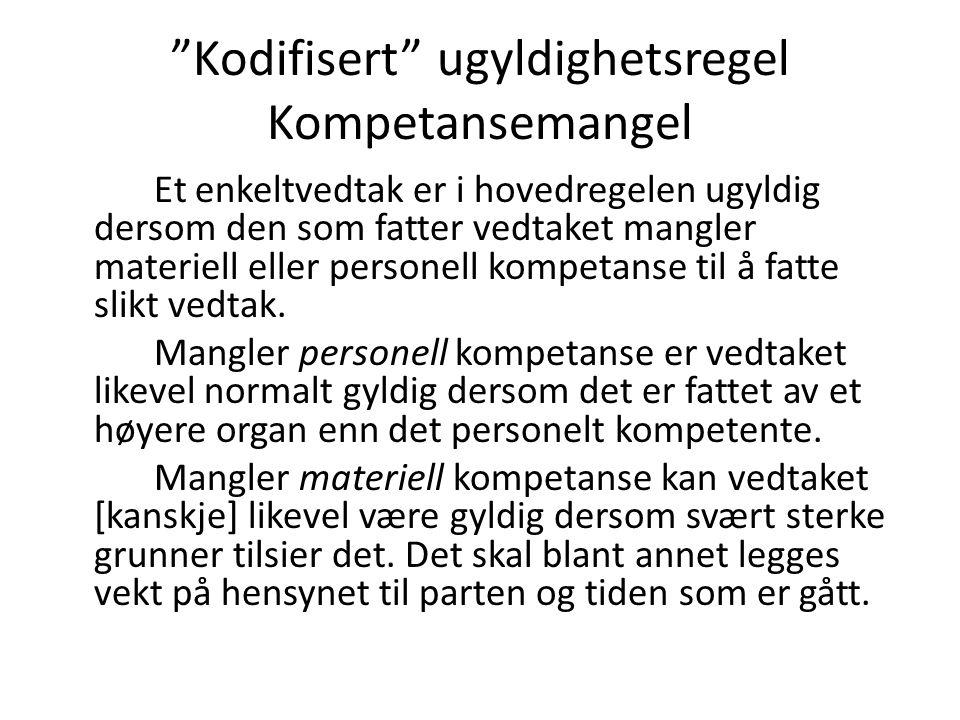 Håndtering av personell kompetansemangel – tvilsomt Rt 2004/76 Oppsigelse (55) Kommunen har anført at den manglende personelle kompetanse ikke kan ha hatt betydning for resultatet.