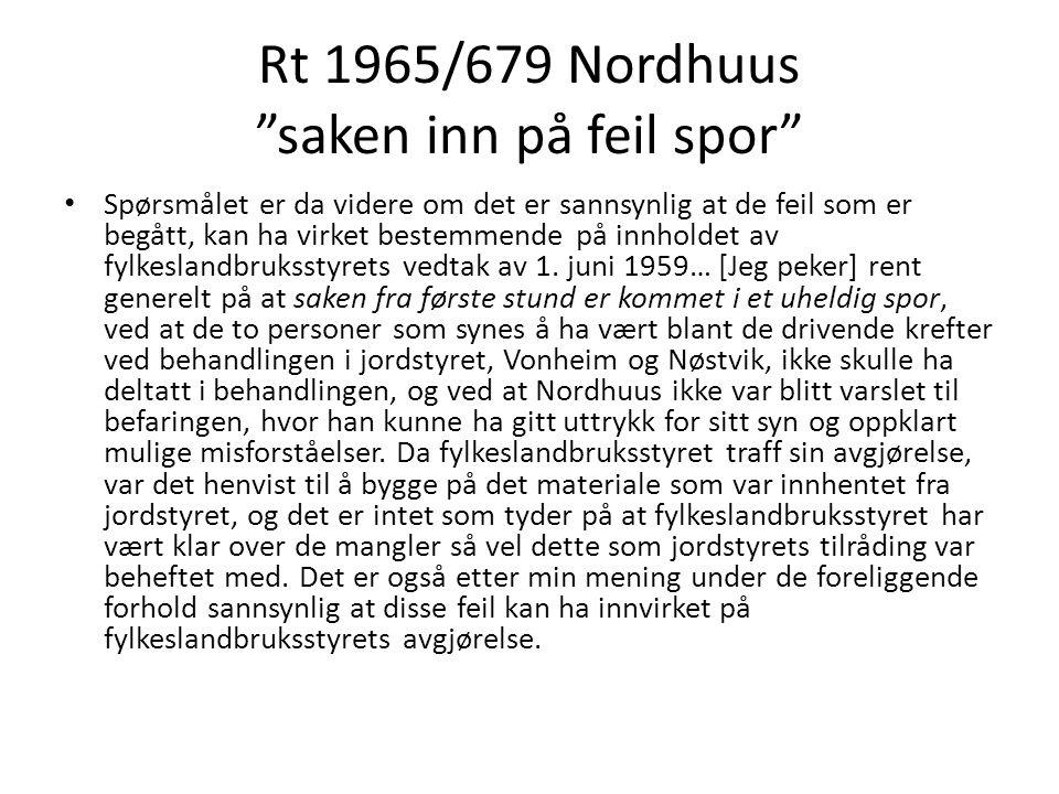 """Rt 1965/679 Nordhuus """"saken inn på feil spor"""" Spørsmålet er da videre om det er sannsynlig at de feil som er begått, kan ha virket bestemmende på innh"""