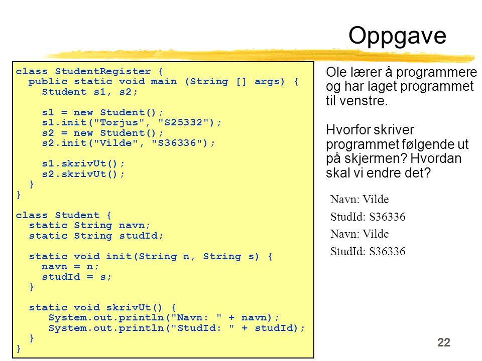 22 Ole lærer å programmere og har laget programmet til venstre.