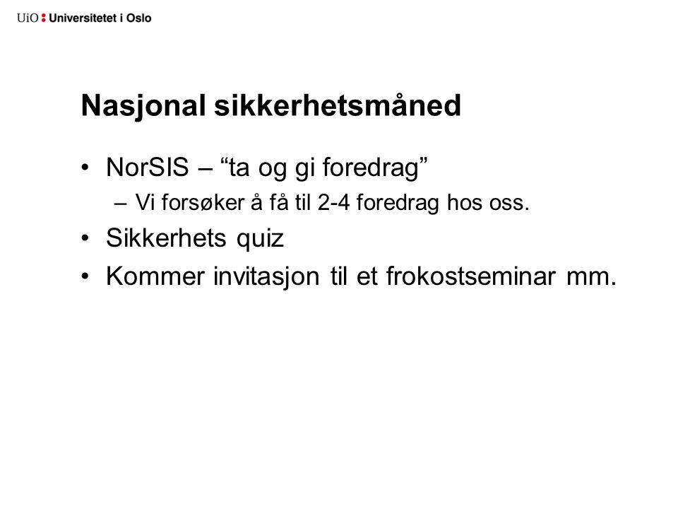"""Nasjonal sikkerhetsmåned NorSIS – """"ta og gi foredrag"""" –Vi forsøker å få til 2-4 foredrag hos oss. Sikkerhets quiz Kommer invitasjon til et frokostsemi"""