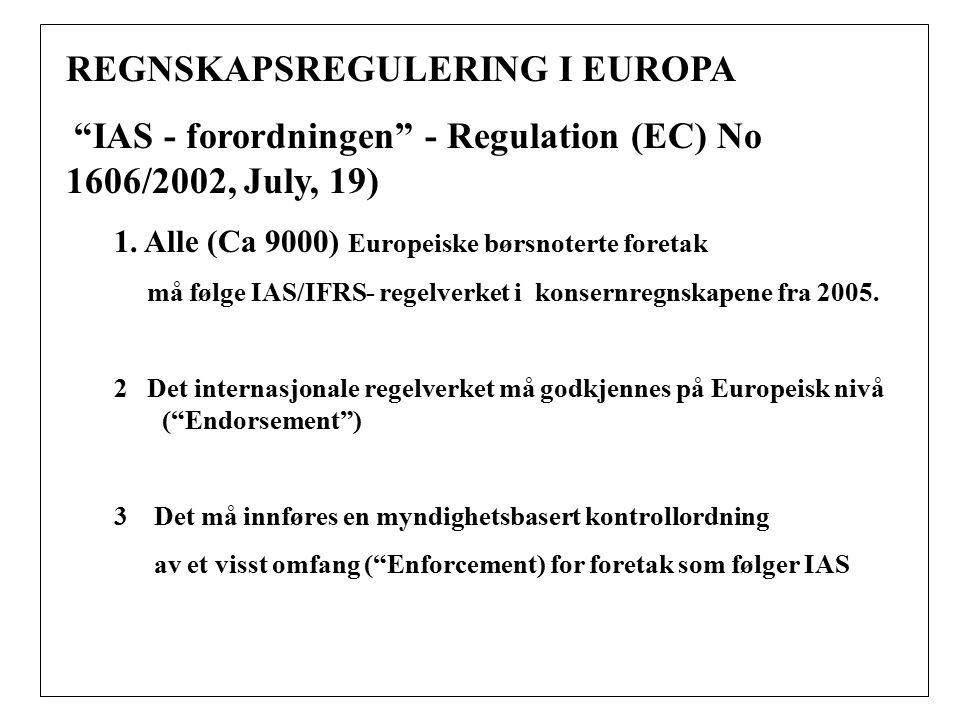 REGNSKAPSREGULERING I EUROPA IAS - forordningen - Regulation (EC) No 1606/2002, July, 19) 1.