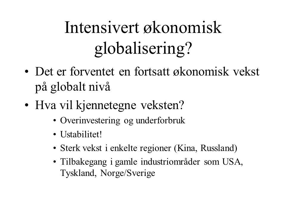 Intensivert økonomisk globalisering.