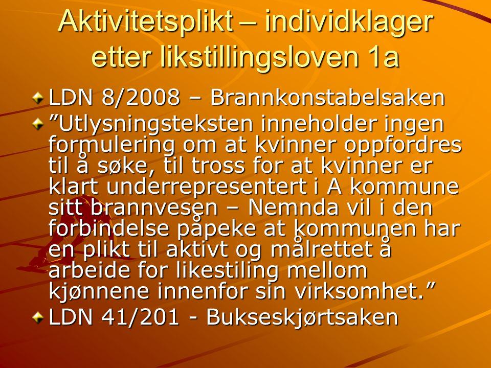 """Aktivitetsplikt – individklager etter likstillingsloven 1a LDN 8/2008 – Brannkonstabelsaken """"Utlysningsteksten inneholder ingen formulering om at kvin"""