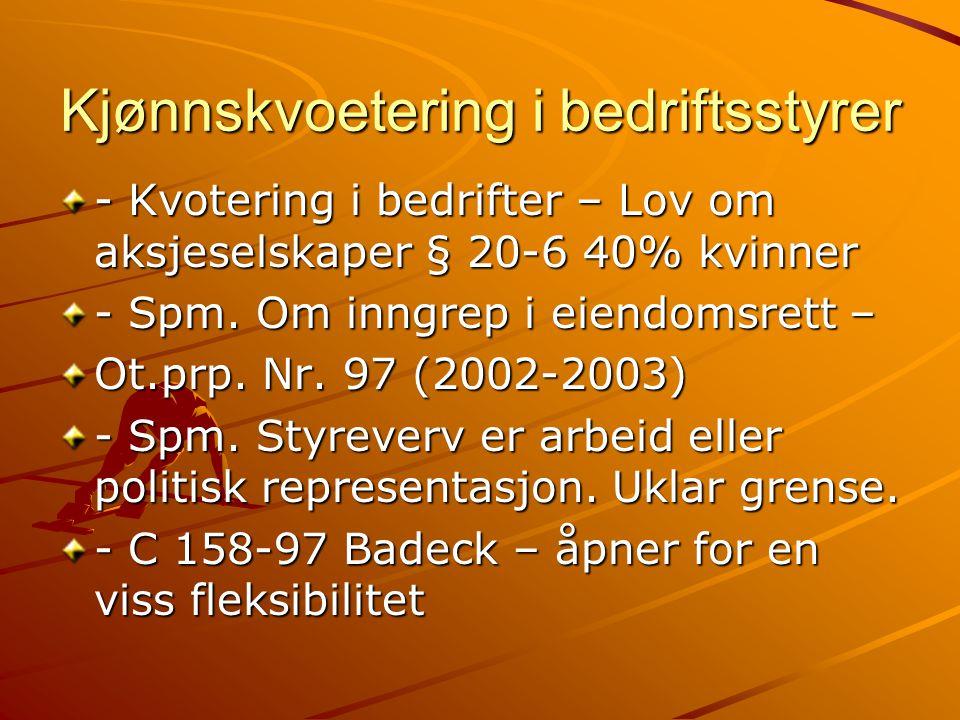 Kjønnskvoetering i bedriftsstyrer - Kvotering i bedrifter – Lov om aksjeselskaper § 20-6 40% kvinner - Spm. Om inngrep i eiendomsrett – Ot.prp. Nr. 97