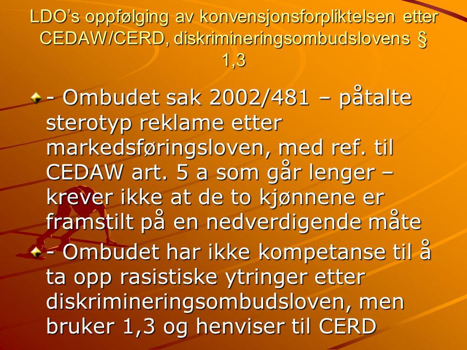 LDO's oppfølging av konvensjonsforpliktelsen etter CEDAW/CERD, diskrimineringsombudslovens § 1,3 - Ombudet sak 2002/481 – påtalte sterotyp reklame etter markedsføringsloven, med ref.
