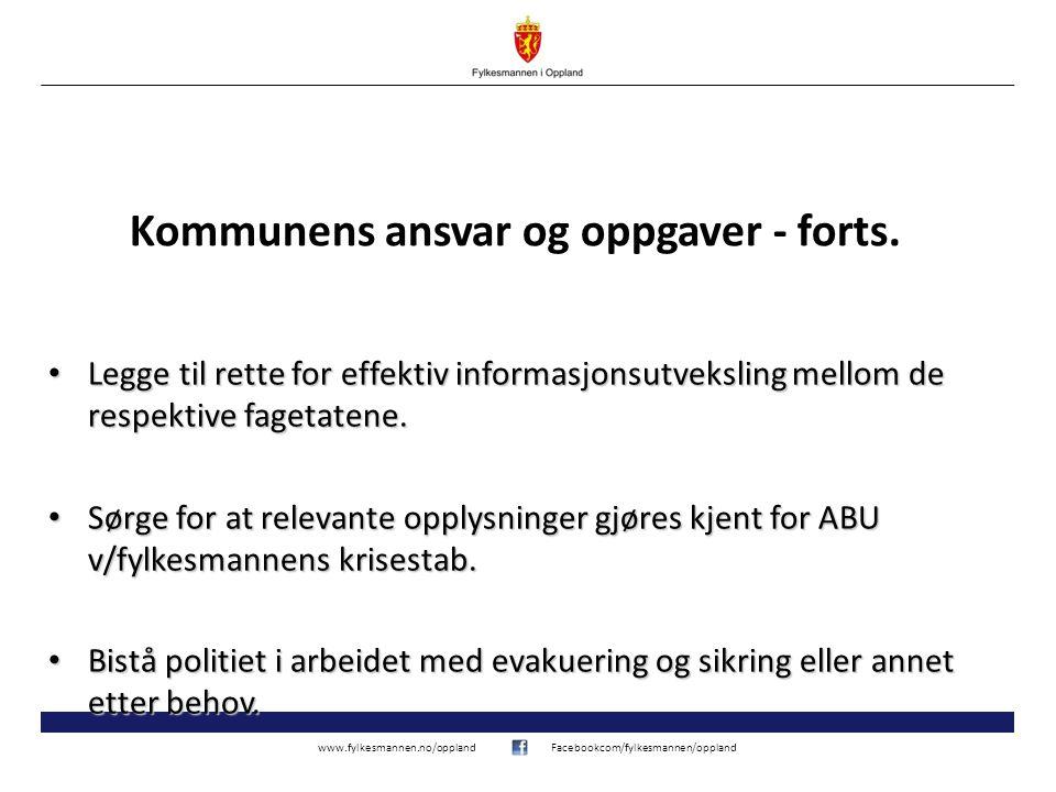 www.fylkesmannen.no/opplandFacebookcom/fylkesmannen/oppland Kommunens ansvar og oppgaver - forts.