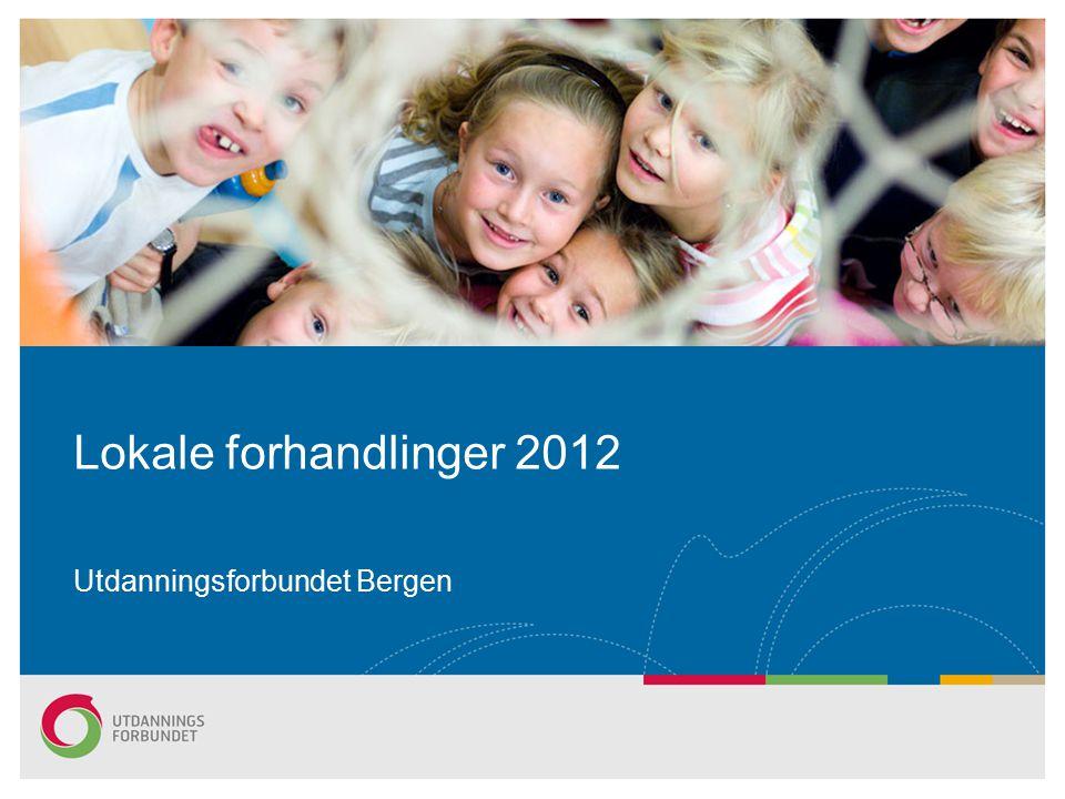 Lokale forhandlinger 2012 Utdanningsforbundet Bergen
