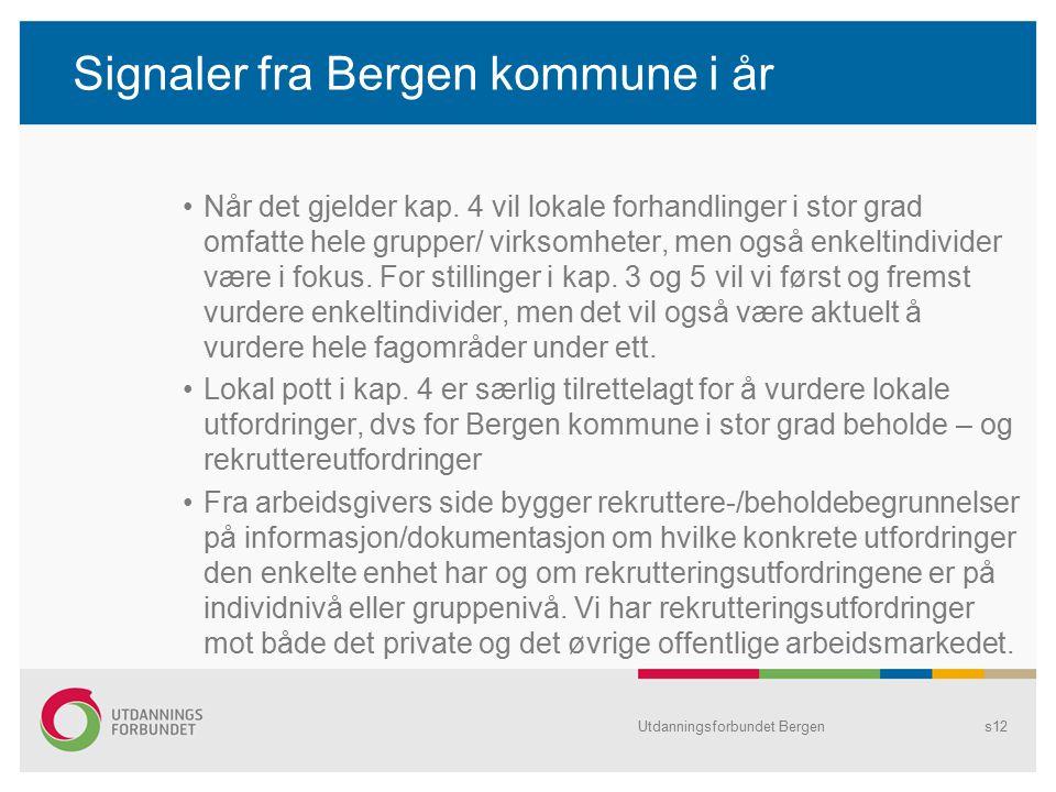 Signaler fra Bergen kommune i år Når det gjelder kap.