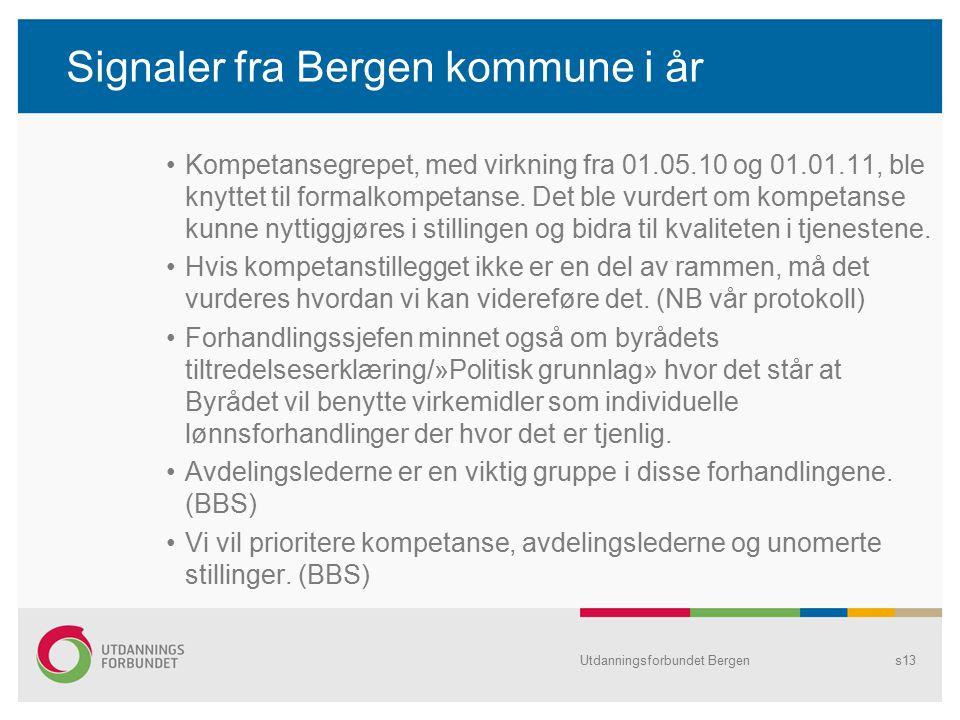 Signaler fra Bergen kommune i år Kompetansegrepet, med virkning fra 01.05.10 og 01.01.11, ble knyttet til formalkompetanse.