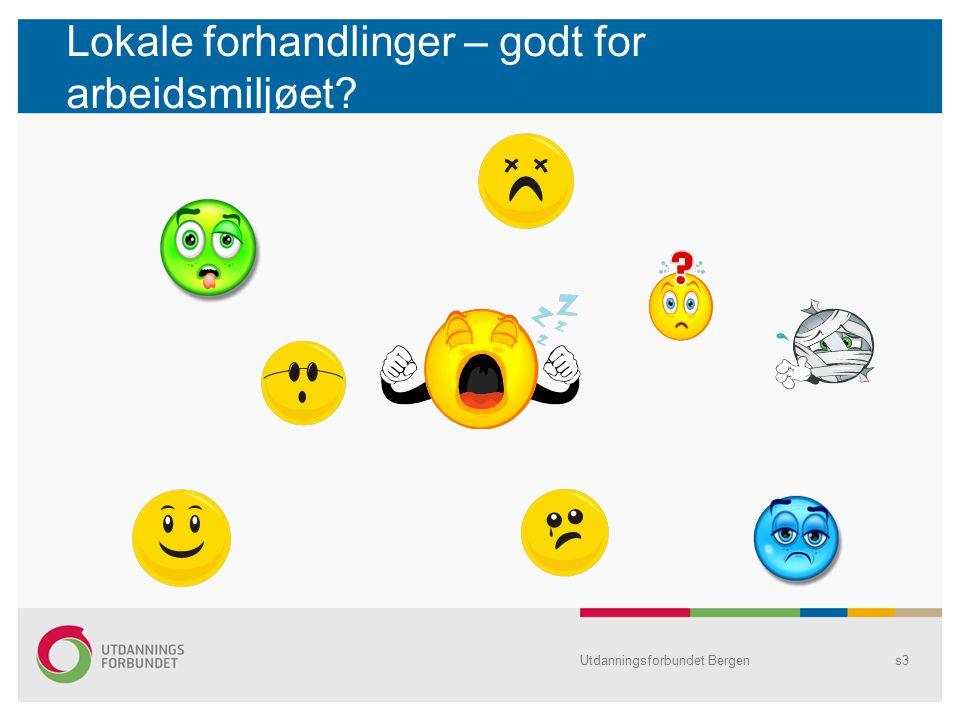 Lokale forhandlinger – godt for arbeidsmiljøet Utdanningsforbundet Bergens3