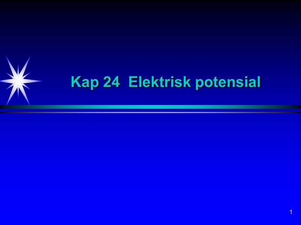 1 Kap 24 Elektrisk potensial